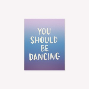Frases You Should Be Dancing