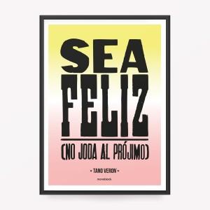 Poster Sea Feliz No Joda al Projimo